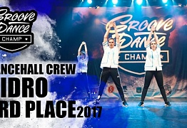 GIDRO| 3RD PLACE DANCEHALL CREW |GROOVE DANCE CHAMP | GDC2017